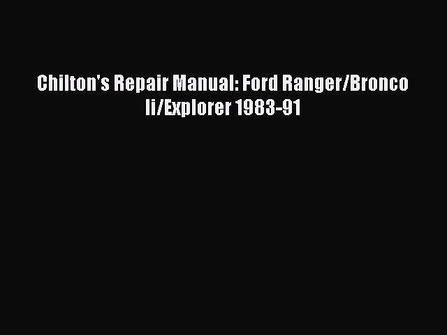 Read Chilton's Repair Manual: Ford Ranger/Bronco Ii/Explorer 1983-91 Ebook Free