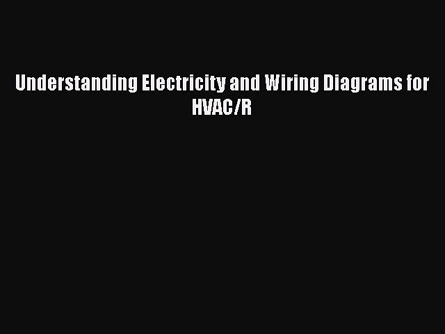 Understanding Electricity And Wiring Diagrams For Hvac R