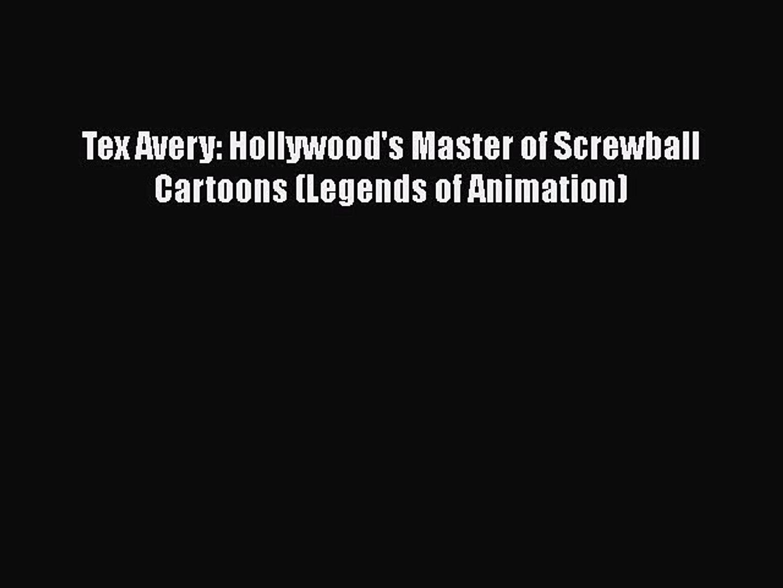 Pdf] tex avery: hollywood's master of screwball cartoons (legends.
