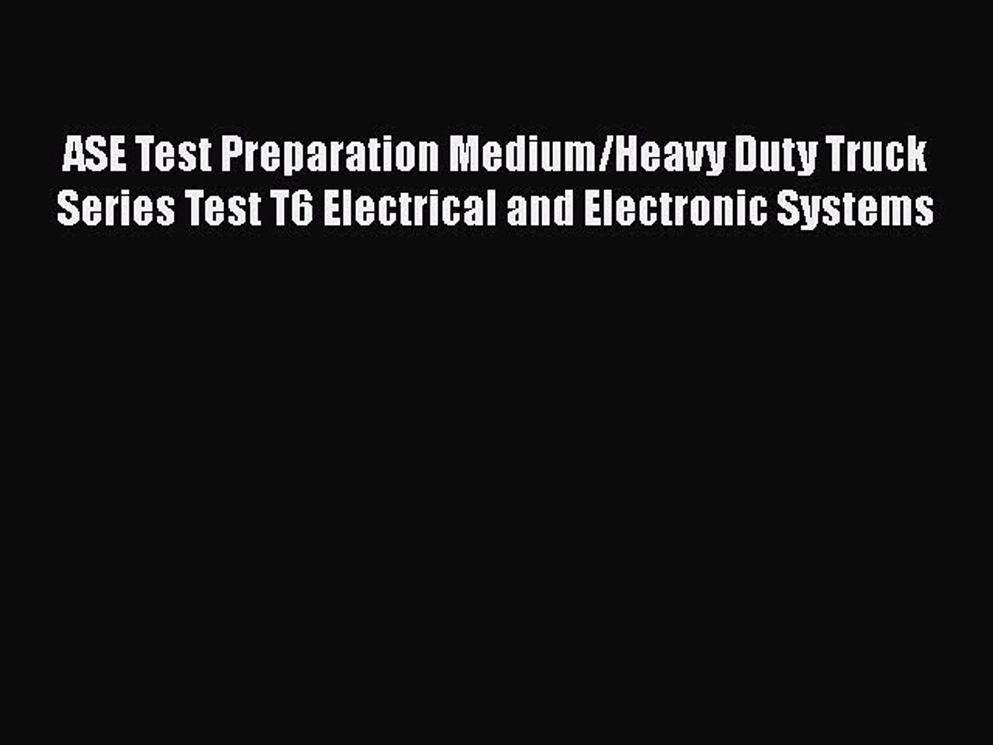 T6 Electrical//Electronic Systems Manual Study Guide ASE