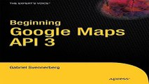 Read Beginning Google Maps API 3  Expert s Voice in Web Development  Ebook pdf download