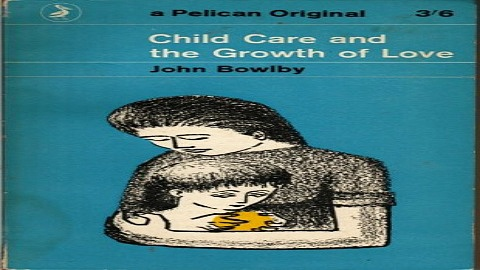 Download Child Care and the Growth of Love  Based By Permission of the World Health Organization