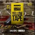 Maino & Uncle Murda - King Kong & Godzilla [Yellow Tape (King Kong & Godzilla) Mixtape]