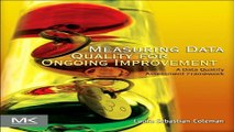 Read Measuring Data Quality for Ongoing Improvement  A Data Quality Assessment Framework  The