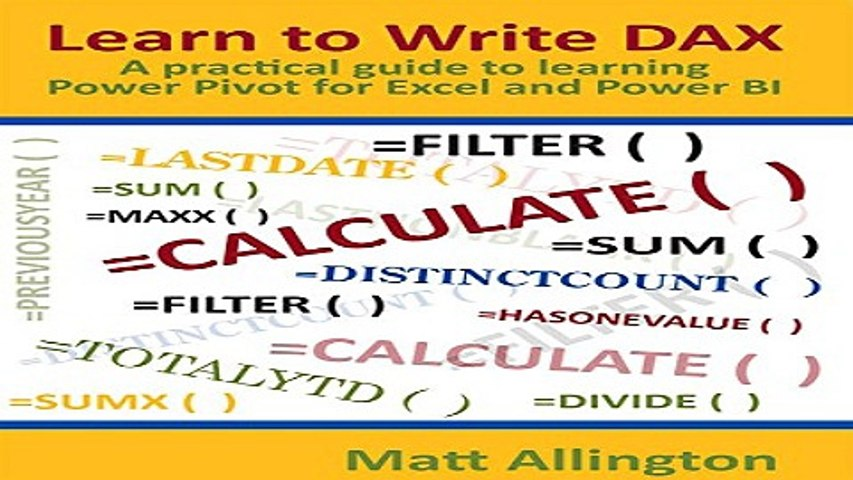Read Learn to Write DAX A practical guide to learning Power Pivot for Excel  and Power BI Ebook