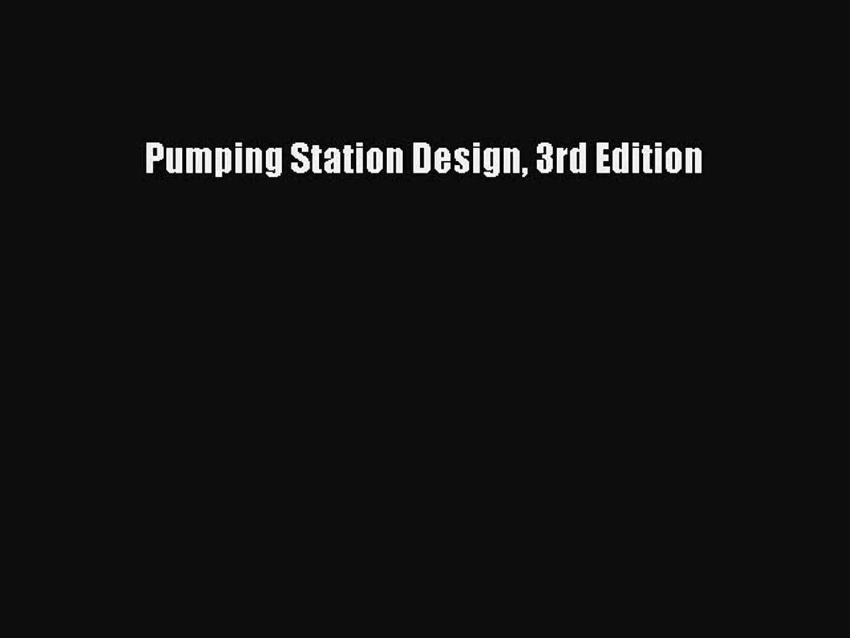 Pumping station design: revised 3rd edition, garr m. Jones pe dee.
