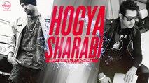 Hogya Sharabi Full Audio Song Gippy Grewal Feat Bohemia 2016 | Latest Punjabi Songs