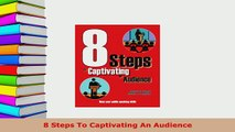 PDF  8 Steps To Captivating An Audience PDF Book Free