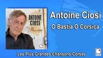 Antoine Ciosi - O Bastia ! O Corsica ! - Single - Les Plus Grandes Chansons Corses
