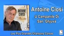 Antoine Ciosi - U Campanile Di San' Ghjuvà - Single - Les Plus Grandes Chansons Corses