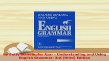 Download  By Betty Schrampfer Azar  Understanding and Using English Grammar 3rd third Edition PDF Book Free