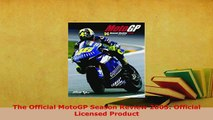 Download  The Official MotoGP Season Review 2005 Official Licensed Product Read Online