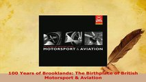 PDF  100 Years of Brooklands The Birthplace of British Motorsport  Aviation Download Full Ebook
