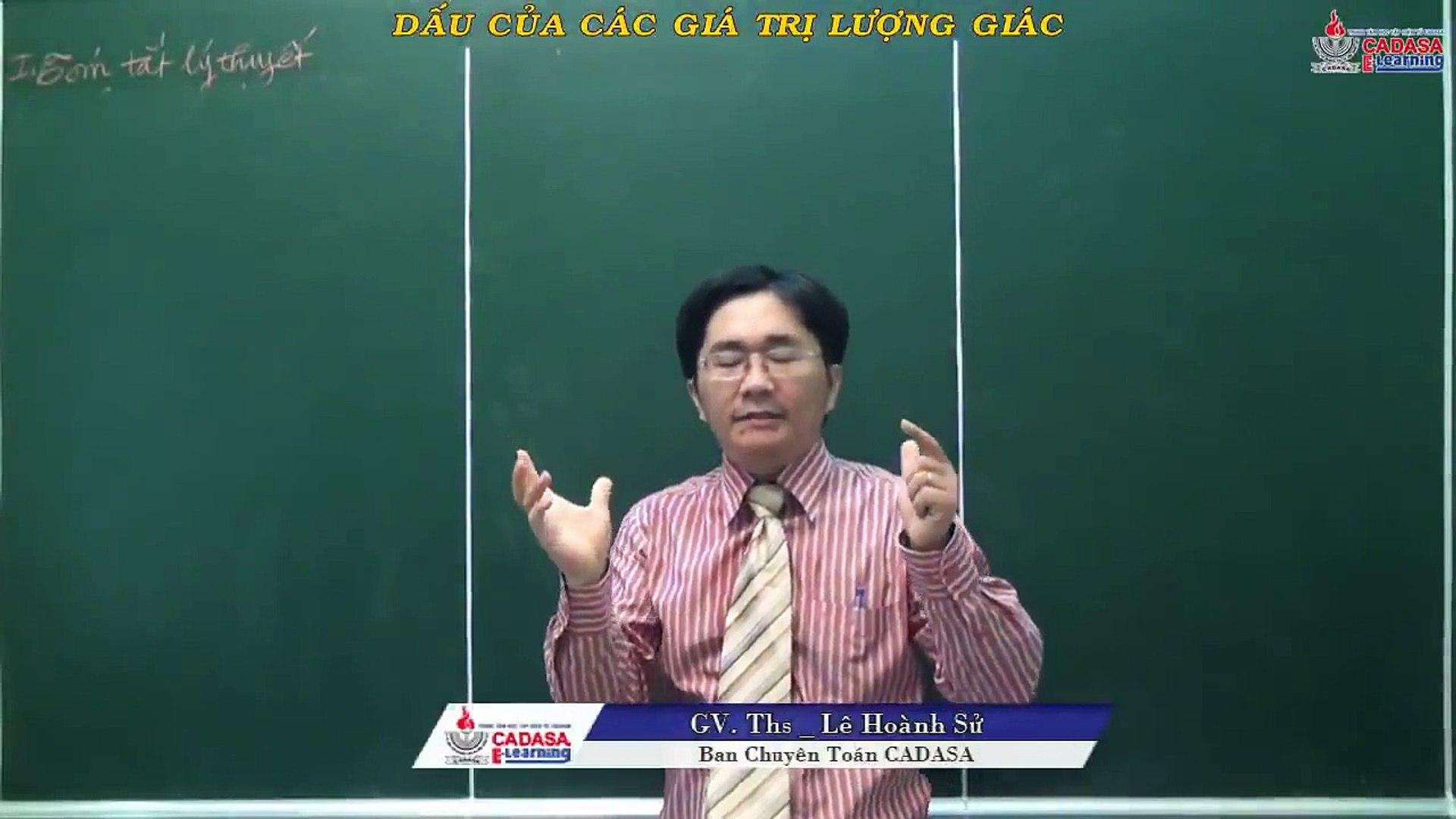 Video đại số 10 - Góc lượng giác, cung lượng giác - Dấu của các giá trị lượng giác
