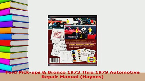 Download  Ford Pickups  Bronco 1973 Thru 1979 Automotive Repair Manual Haynes PDF Online