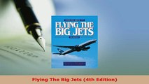 Download  Flying The Big Jets 4th Edition Read Online