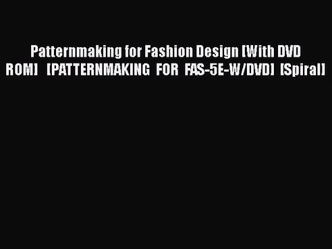 Download Patternmaking For Fashion Design With Dvd Rom Patternmaking For Fas 5e W Dvd Video Dailymotion