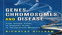 Download Genes  Chromosomes  and Disease  From Simple Traits  to Complex Traits  to Personalized