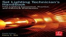 Read Set Lighting Technician s Handbook  Film Lighting Equipment  Practice  and Electrical