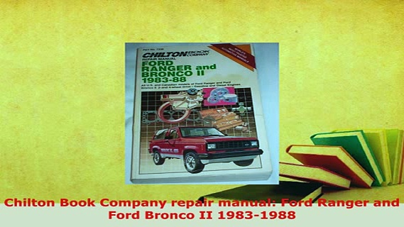 Download  Chilton Book Company repair manual Ford Ranger and Ford Bronco II 19831988 Read Online