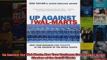 Up Against the WalMarts How Your Business Can Prosper in the Shadow of the Retail Giants