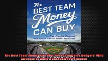FULL PDF  The Best Team Money Can Buy The Los Angeles Dodgers Wild Struggle to Build a Baseball