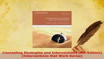 PDF  Counseling Strategies and Interventions 8th Edition Interventions that Work Series PDF Full Ebook