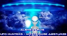 Aliens & Ufos - UFO Hunters - Mysteriöse Abstürze