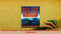 Download  Red for Danger The Classic History of British Railway Disasters Download Full Ebook