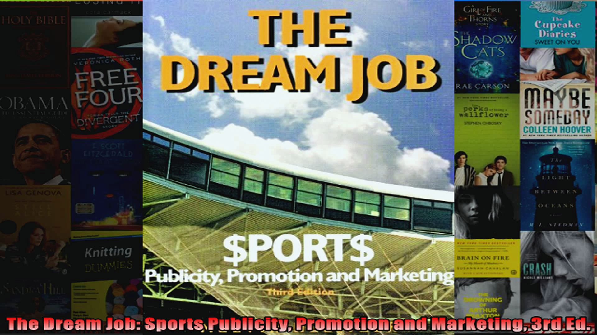 The Dream Job Sports Publicity Promotion and Marketing 3rd Ed