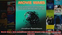 Movie Wars How Hollywood and the Media Limit What Movies We Can See
