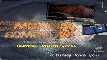 Mundial Bombo '78/I Funky Love You - Bombo Orchestra 1978 (Facciate:2)
