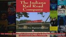 The Indiana Rail Road Company Americas New Regional Railroad Railroads Past and