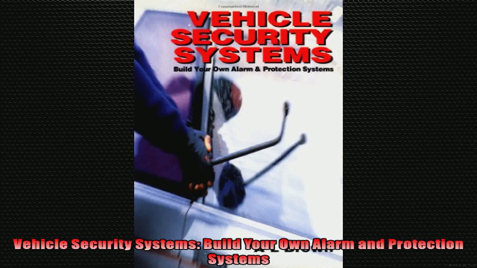 FULL PDF  Vehicle Security Systems Build Your Own Alarm and Protection Systems