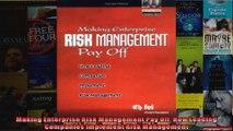 Making Enterprise Risk Management Pay Off How Leading Companies Implement Risk Management
