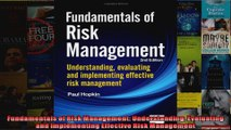 Fundamentals of Risk Management Understanding Evaluating and Implementing Effective Risk