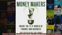 Money Makers Inside the New World of Finance and Business