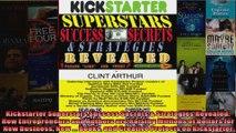 Kickstarter Superstars Success Secrets  Strategies Revealed How Entrepreneurs and