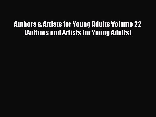 Read Authors & Artists for Young Adults Volume 22 (Authors and Artists for Young Adults) Ebook
