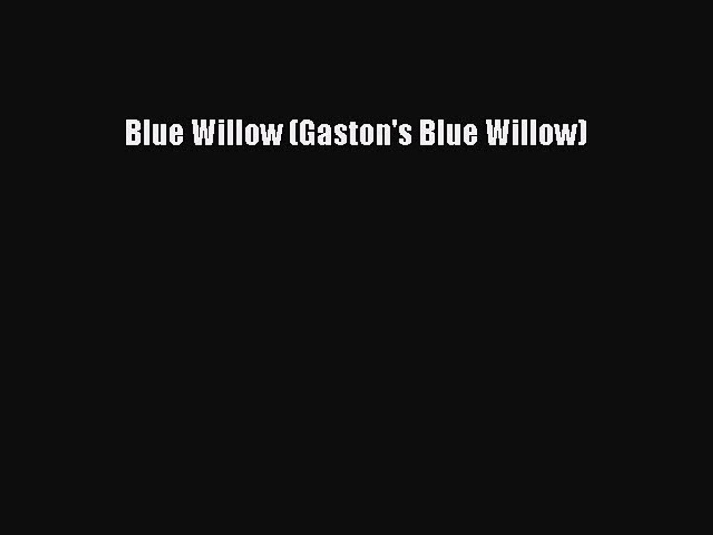 Read Blue Willow (Gaston's Blue Willow) PDF Online