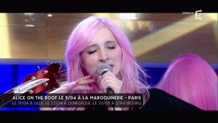 Alice on the roof, en live - C à vous - 28/03/2016
