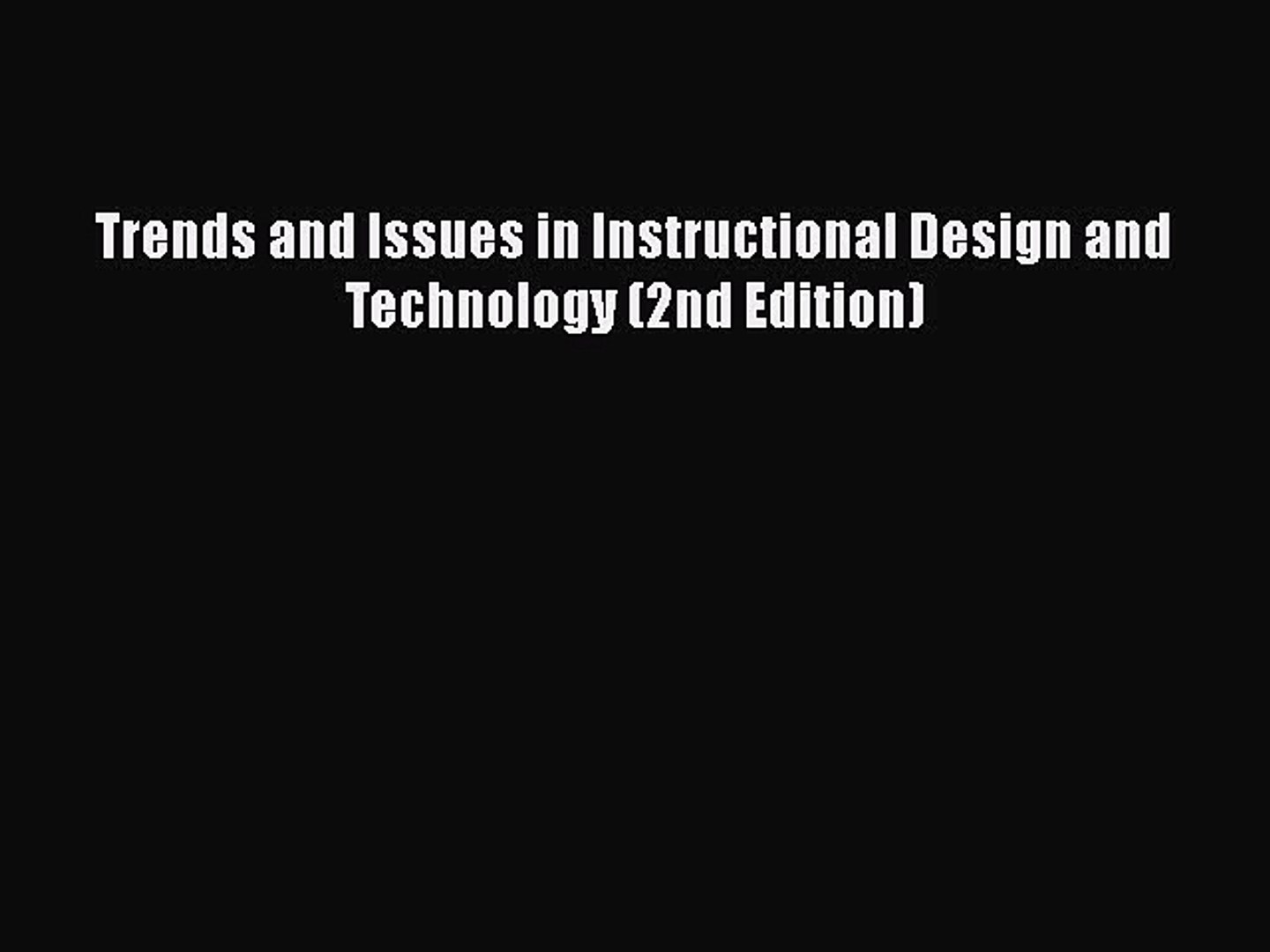 Pdf Trends And Issues In Instructional Design And Technology 2nd Edition Read Online Video Dailymotion