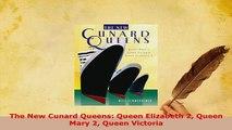 Download  The New Cunard Queens Queen Elizabeth 2 Queen Mary 2 Queen Victoria PDF Online