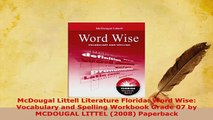 Download  McDougal Littell Literature Florida Word Wise Vocabulary and Spelling Workbook Grade 07 PDF Full Ebook
