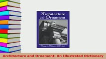 Download  Architecture and Ornament An Illustrated Dictionary Download Online