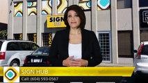 Pylon Signs Surrey - Outdoor Signs Surrey - SIGN HUB 5 Star Review by Kara G.