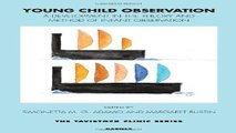 Download Young Child Observation  A Development in the Theory and Method of Infant Observation