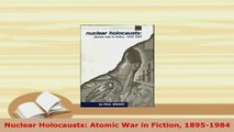 PDF  Nuclear Holocausts Atomic War in Fiction 18951984 Download Full Ebook