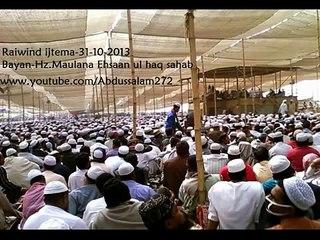 Raiwind ijtema 2013 bayan by Maulana Ehsaan ul haq sahab