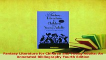 PDF  Fantasy Literature for Children and Young Adults An Annotated Bibliography Fourth Edition PDF Online
